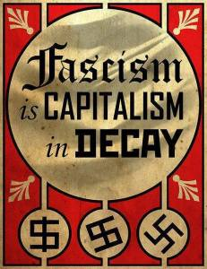 fascism_is_capitalism_in_decay_by_valendale-d7phokn
